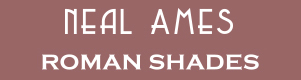 Neal Ames Roman Shades